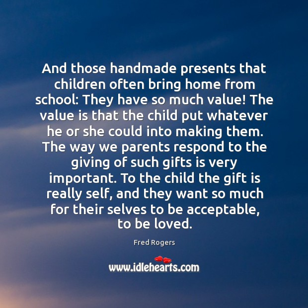 Image, And those handmade presents that children often bring home from school: They