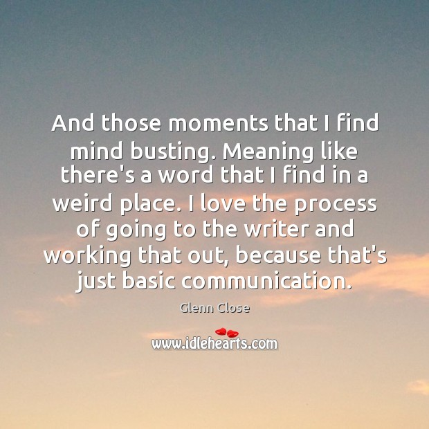 And those moments that I find mind busting. Meaning like there's a Image
