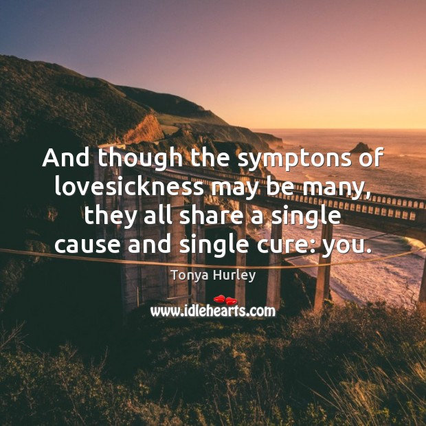 And though the symptons of lovesickness may be many, they all share Image