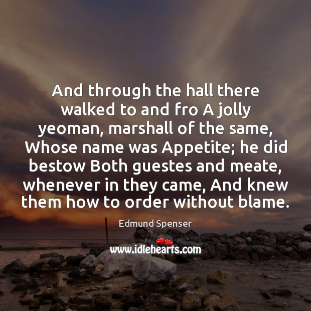 And through the hall there walked to and fro A jolly yeoman, Image