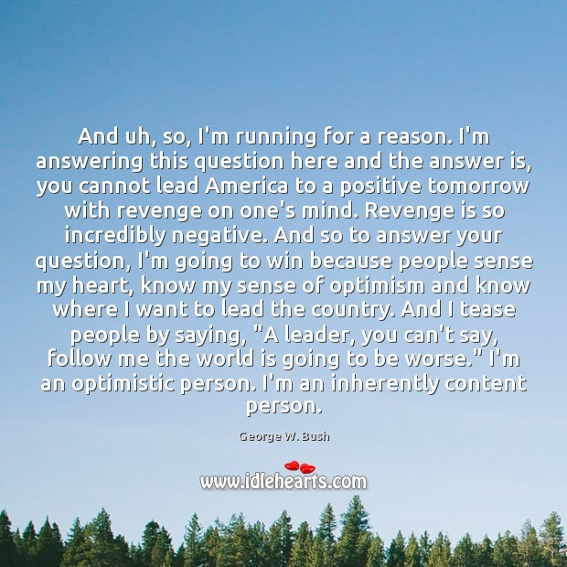 And uh, so, I'm running for a reason. I'm answering this question Revenge Quotes Image
