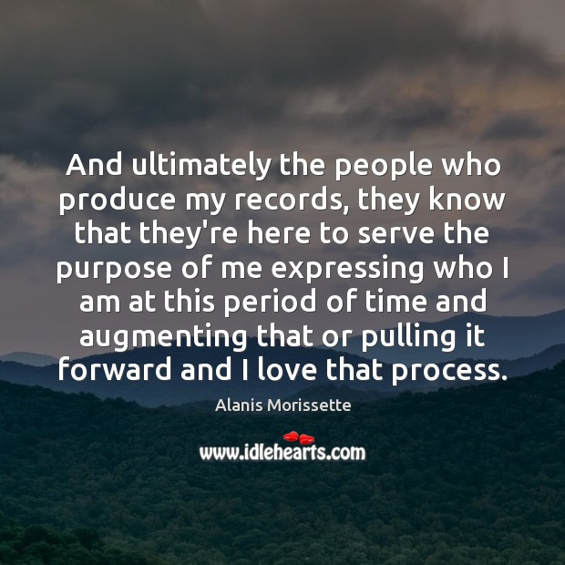 And ultimately the people who produce my records, they know that they're Image
