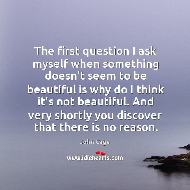 And very shortly you discover that there is no reason. Image