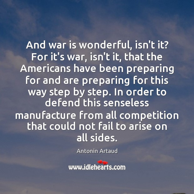 And war is wonderful, isn't it? For it's war, isn't it, that Image