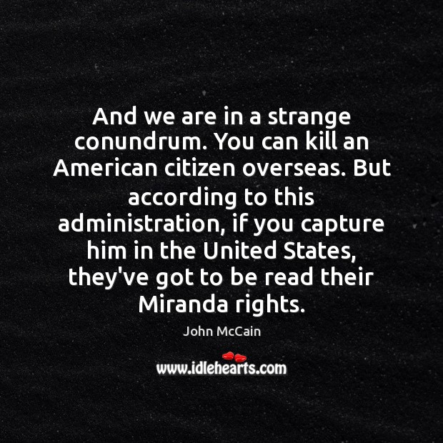 And we are in a strange conundrum. You can kill an American Image