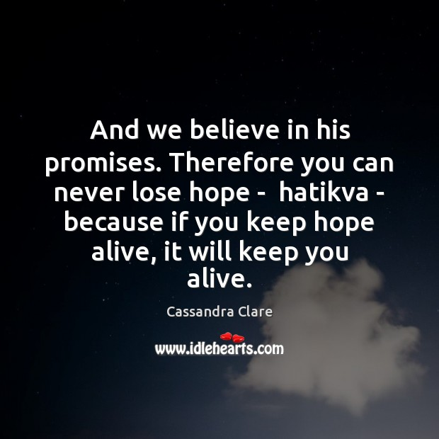 Image, And we believe in his promises. Therefore you can never lose hope
