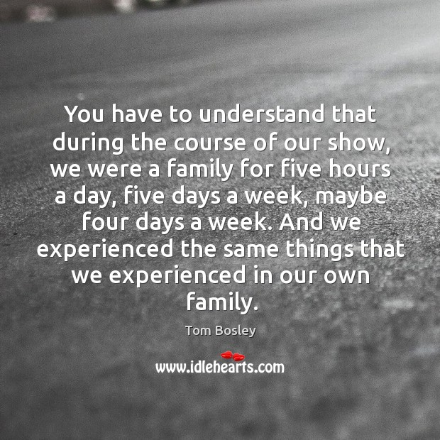 And we experienced the same things that we experienced in our own family. Image