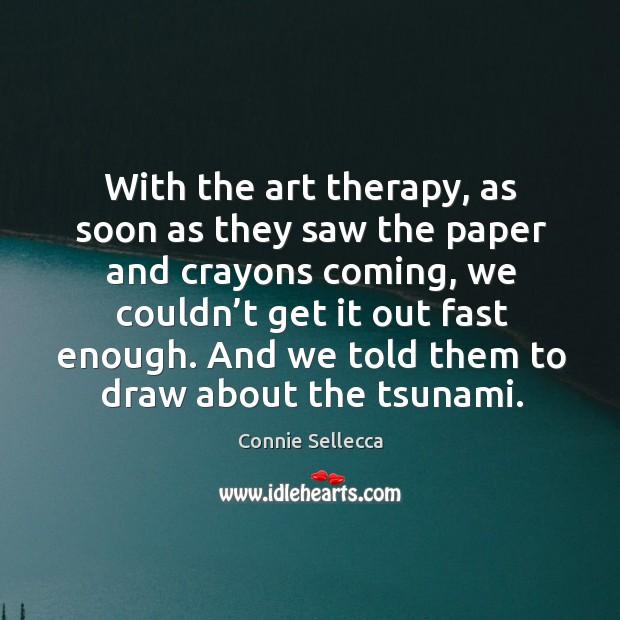 Image, And we told them to draw about the tsunami.