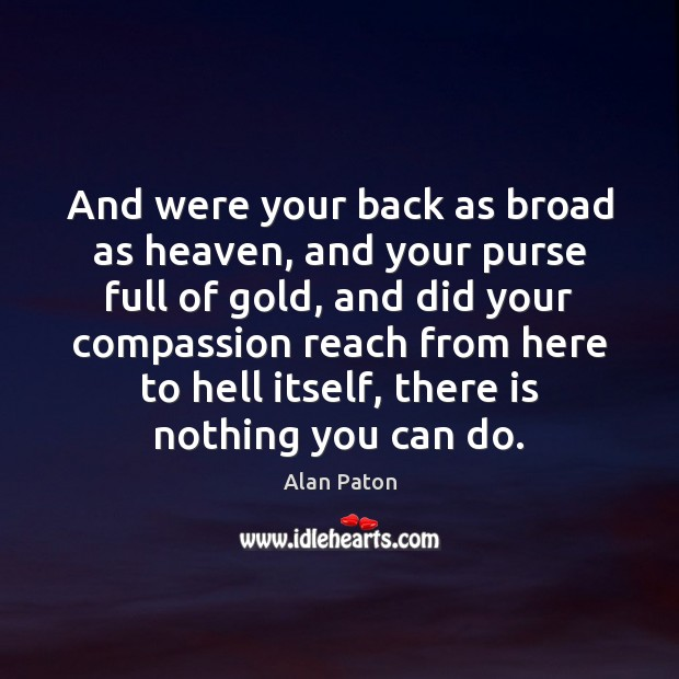 Image, And were your back as broad as heaven, and your purse full