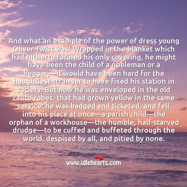 Image, And what an example of the power of dress young Oliver Twist