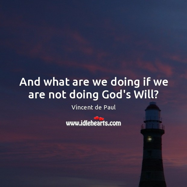 Image, And what are we doing if we are not doing God's Will?