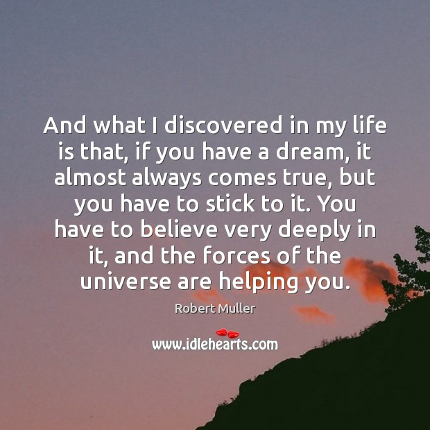 And what I discovered in my life is that, if you have Image