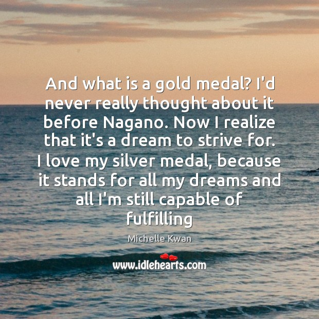 And what is a gold medal? I'd never really thought about it Image