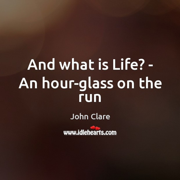 And what is Life? – An hour-glass on the run Image