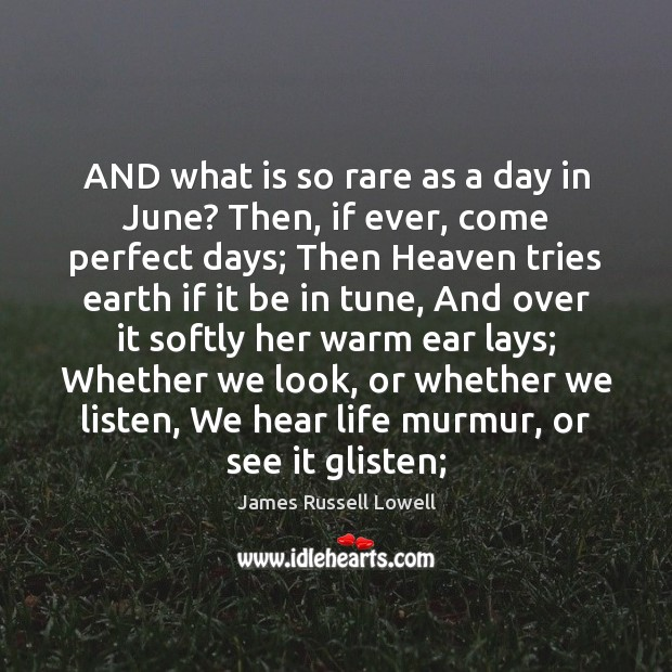 AND what is so rare as a day in June? Then, if Image