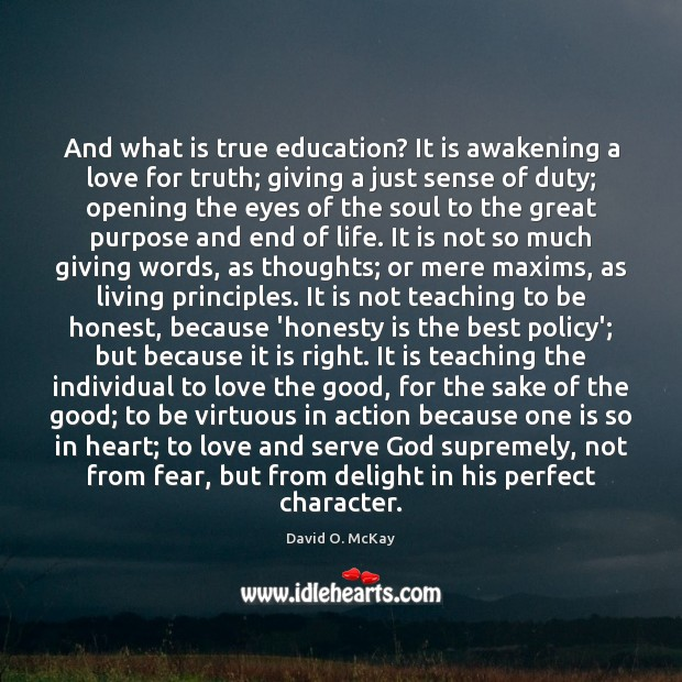 And what is true education? It is awakening a love for truth; Image
