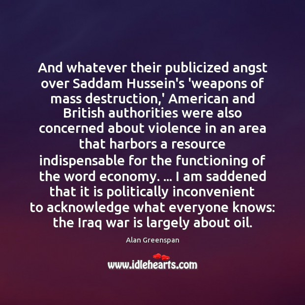And whatever their publicized angst over Saddam Hussein's 'weapons of mass destruction, Image