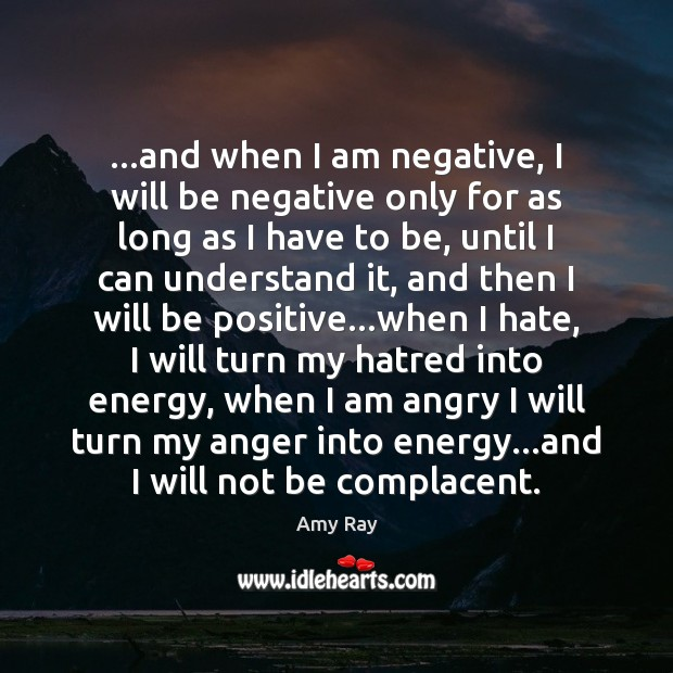 Image, …and when I am negative, I will be negative only for as