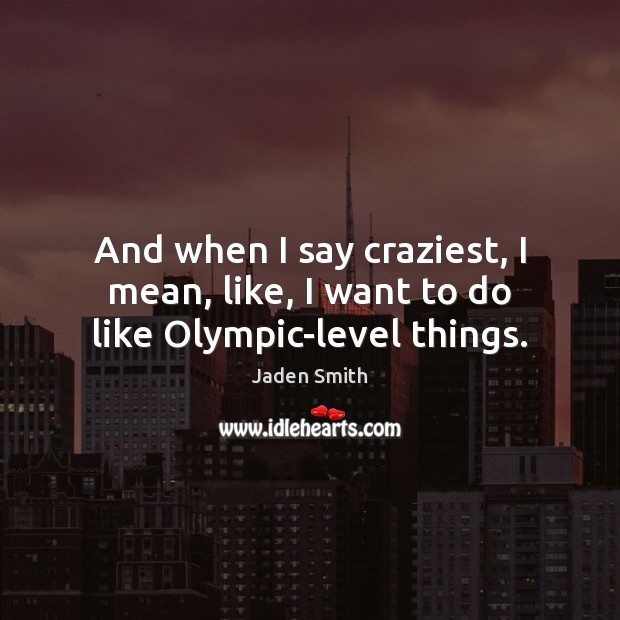 Picture Quote by Jaden Smith