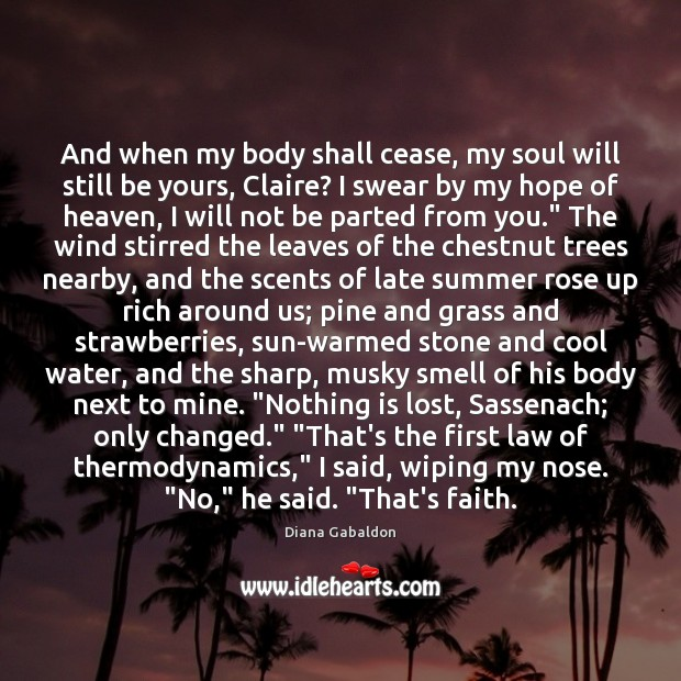 Image, And when my body shall cease, my soul will still be yours,