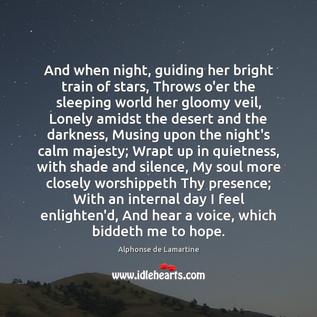 And when night, guiding her bright train of stars, Throws o'er the Image