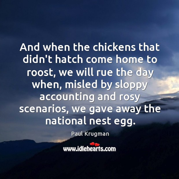 Image, And when the chickens that didn't hatch come home to roost, we
