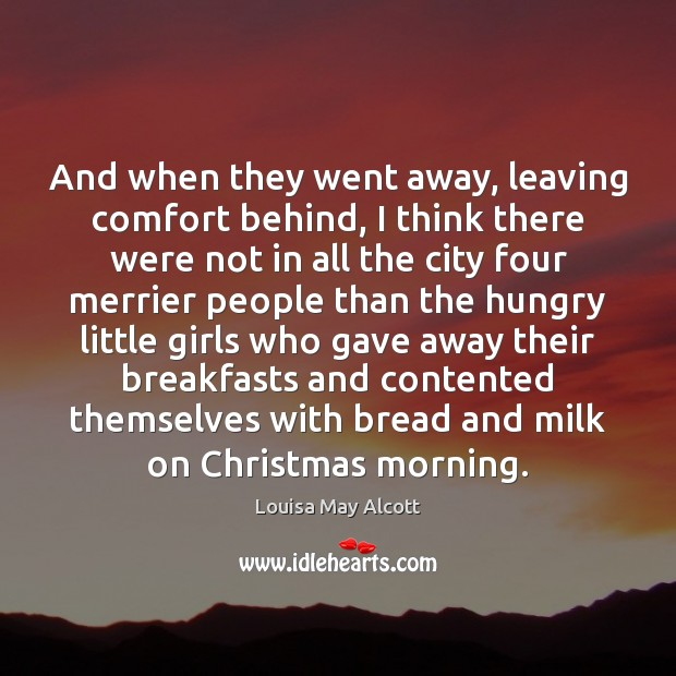 Image, And when they went away, leaving comfort behind, I think there were