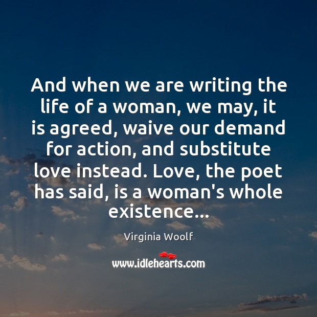 Image, And when we are writing the life of a woman, we may,