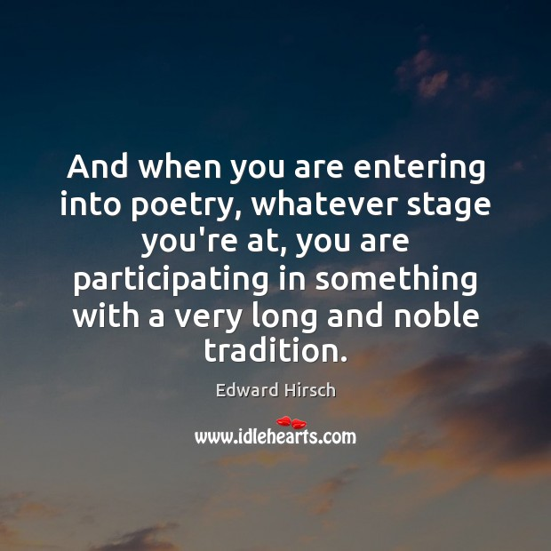 Image, And when you are entering into poetry, whatever stage you're at, you