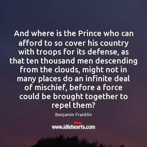 And where is the Prince who can afford to so cover his Image