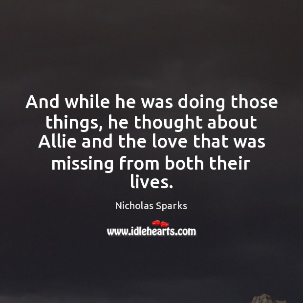 And while he was doing those things, he thought about Allie and Image