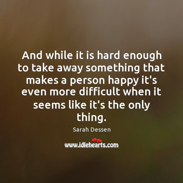 And while it is hard enough to take away something that makes Image