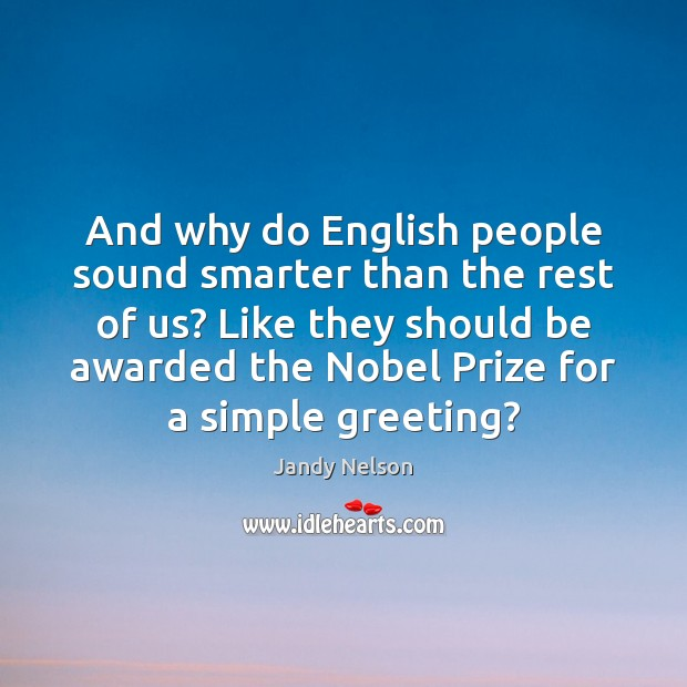 Image, And why do English people sound smarter than the rest of us?