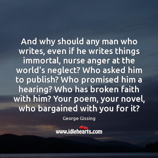 And why should any man who writes, even if he writes things Image