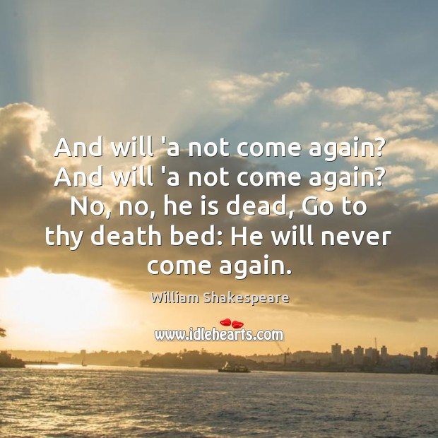 And will 'a not come again? And will 'a not come again? Image