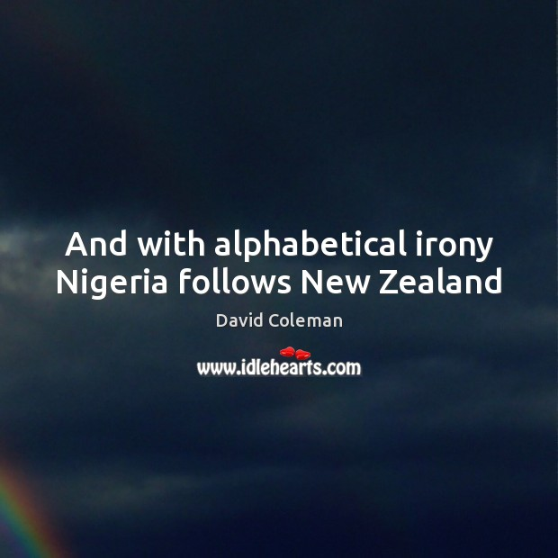 And with alphabetical irony Nigeria follows New Zealand Image