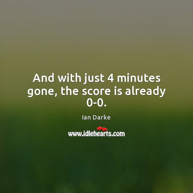 And with just 4 minutes gone, the score is already 0-0. Image