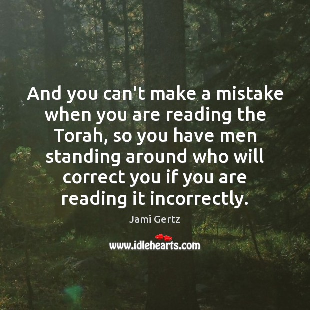 And you can't make a mistake when you are reading the Torah, Image