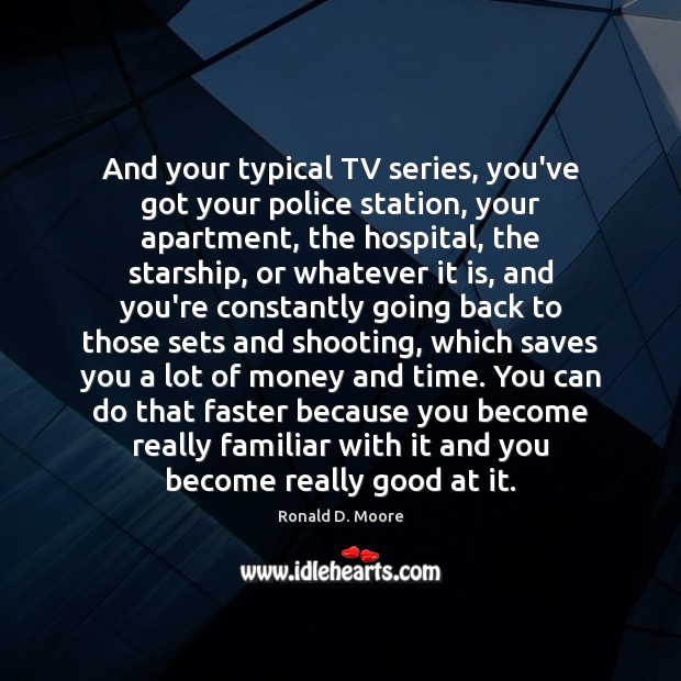 Image, And your typical TV series, you've got your police station, your apartment,
