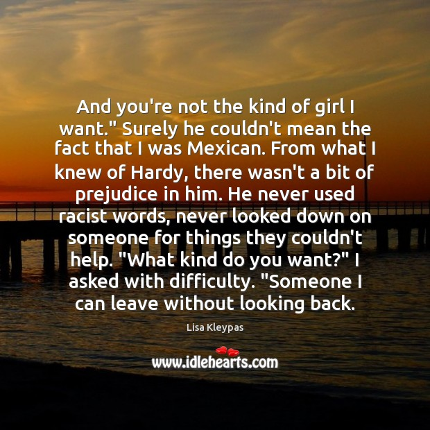 """And you're not the kind of girl I want."""" Surely he couldn't Lisa Kleypas Picture Quote"""