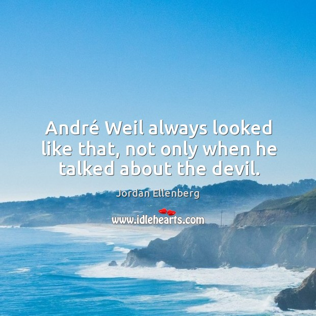 Image, André Weil always looked like that, not only when he talked about the devil.