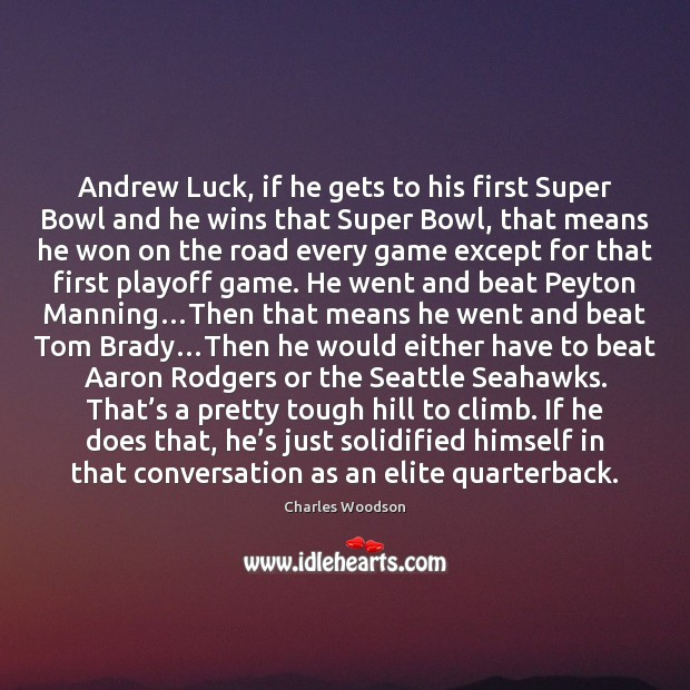 Image, Andrew Luck, if he gets to his first Super Bowl and he