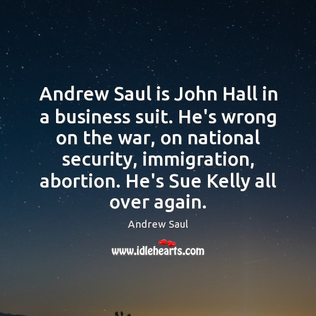 Image, Andrew Saul is John Hall in a business suit. He's wrong on