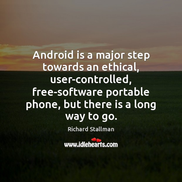 Android is a major step towards an ethical, user-controlled, free-software portable phone, Image