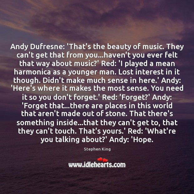 Image, Andy Dufresne: 'That's the beauty of music. They can't get that from