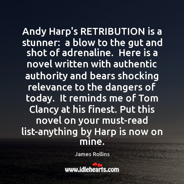Andy Harp's RETRIBUTION is a stunner:  a blow to the gut and James Rollins Picture Quote