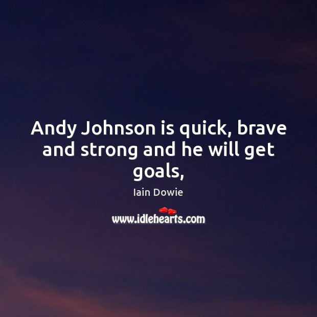 Image, Andy Johnson is quick, brave and strong and he will get goals,