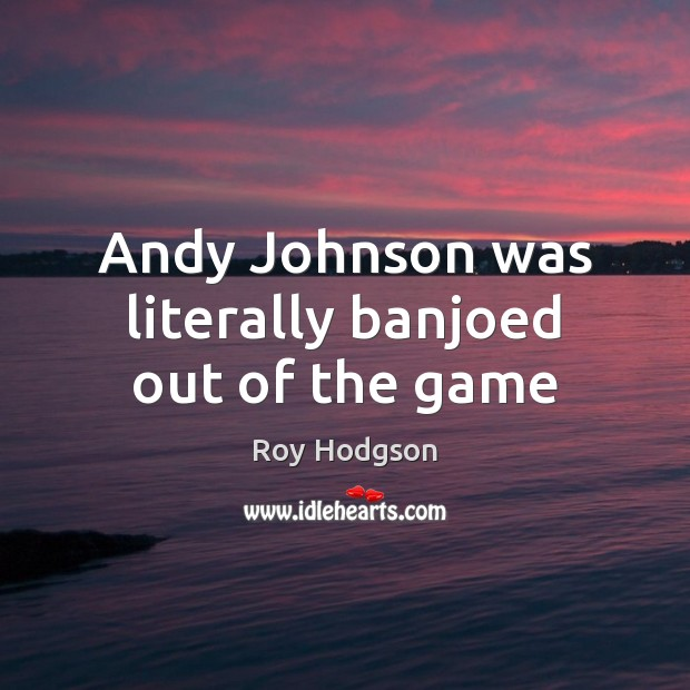 Andy Johnson was literally banjoed out of the game Image