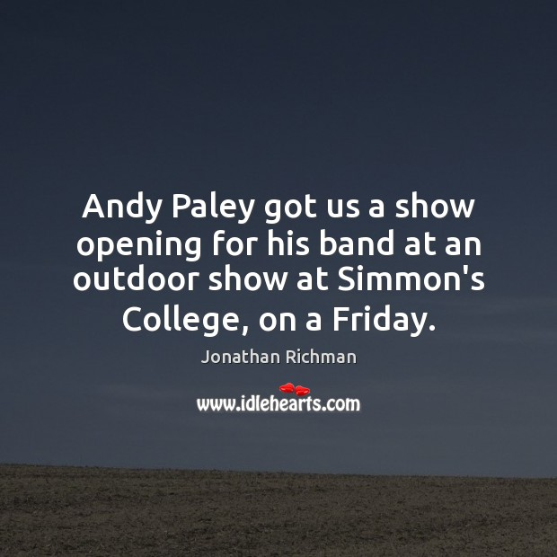 Andy Paley got us a show opening for his band at an Image