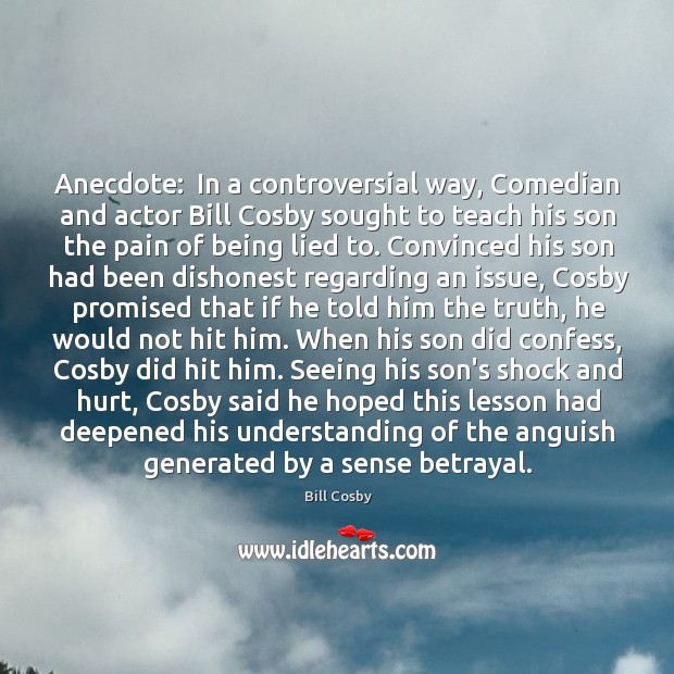 Image, Anecdote:  In a controversial way, Comedian and actor Bill Cosby sought to